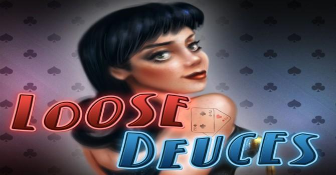 loose deuces video poker